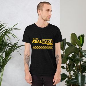 """I'M THE REAL TAXI DRIVER"" Premium Dark Color T-Shirt"