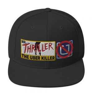 """MR. THRILLER, THE UBER KILLER"" Embroidered Yupoong Snapback Hat"