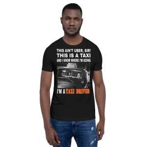 """THIS AIN'T UBER SIR!"" Premium Dark Color T-Shirt"