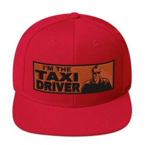 """I'M THE TAXI DRIVER"" Classic Yupoong Snapback Hat"
