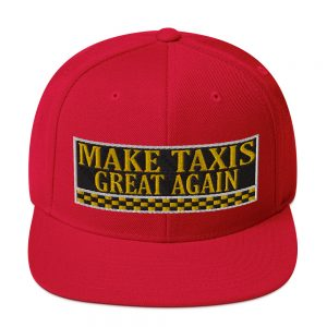 """MAKE TAXIS GREAT AGAIN"" Classic Yupoong Snapback Hat"