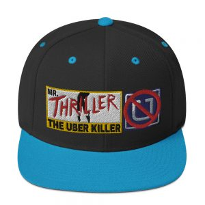 """MR. THRILLER THE UBER KILLER"" Embroidered Yupoong Snapback Hat"