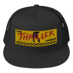 """""""THE THRILLER CABBIE"""" Yupoong 5 Panel Trucker Cap"""