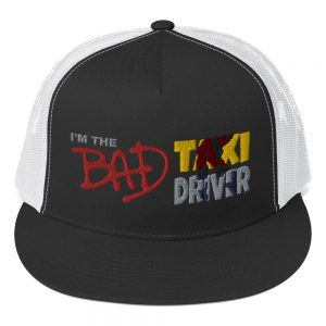 """""""I'M THE BAD TAXI DRIVER"""" Yupoong 5 Panel Trucker Cap"""