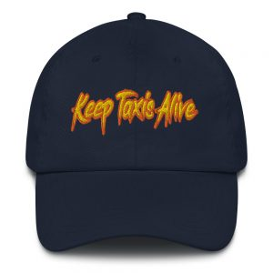 """KEEP TAXIS ALIVE – v2"" Embroidered Yupoong Dad Hat"