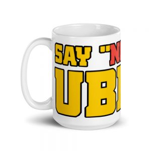 """SAY NO TO UBER"" Premium Glossy White Mug"