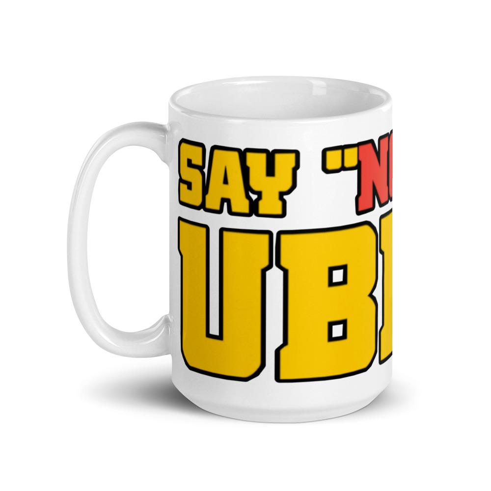 """""""SAY NO TO UBER"""" Premium Glossy White Mug"""
