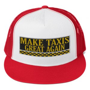 """""""MAKE TAXIS GREAT AGAIN"""" Yupoong 5 Panel Trucker Cap"""