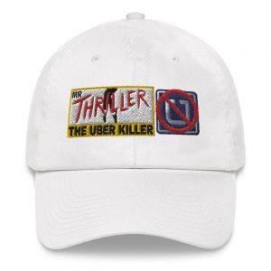 """""""MR. THRILLER, THE UBER KILLER"""" Yupoong Dad Hat"""