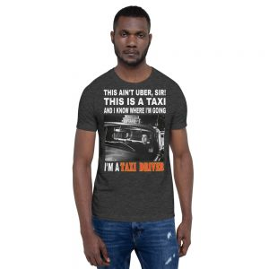 """THIS AIN'T UBER, SIR!"" Dark Color Short-Sleeve Unisex T-Shirt"
