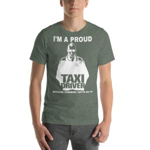 """I'M A PROUD TAXI DRIVER"" Premium Dark Color T-Shirt"