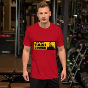 """I'M THE TAXI DRIVER"" Dark Color Short-Sleeve Unisex T-Shirt"