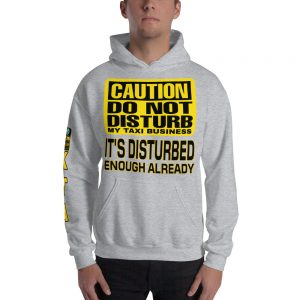 """DO NOT DISTURB MY TAXI BUSINESS"" Soft & Smooth Unisex Heavy Blend Hoodie"
