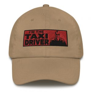 """""""I'M THE TAXI DRIVER"""" Yupoong Dad Hat"""