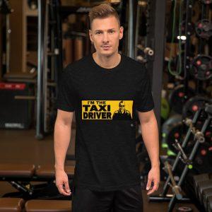 """""""I'M THE TAXI DRIVER"""" Premium Dark Color T-Shirt"""
