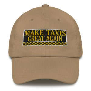 """MAKE TAXIS GREAT AGAIN"" Embroidered Yupoong Dad Hat"