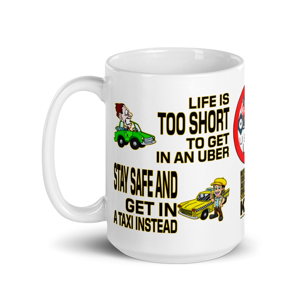 """""""LIFE IS TOO SHORT TO GET IN AN UBER"""" Premium Glossy White Mug"""