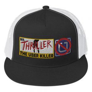"""""""MR. THRILLER THE UBER KILLER"""" Embroidered Yupoong Trucker Cap"""