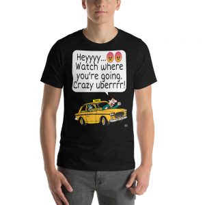 """CRAZY UBERRRR"" Dark Color Short-Sleeve Unisex T-Shirt"