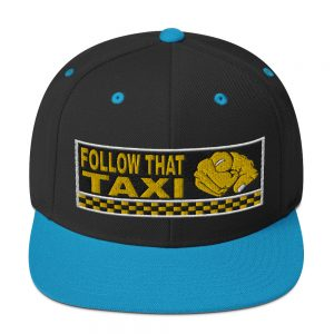 """FOLLOW THAT TAXI"" Embroidered Yupoong Snapback Hat"