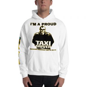 """I'M A PROUD TAXI DRIVER"" Premium Soft & Heavy Blend Hoodie"