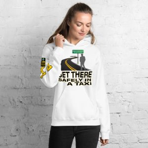 """GET THERE SAFELY IN A TAXI"" Premium Soft & Heavy Blend Hoodie"