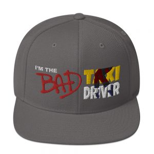"""I'M THE BAD TAXI DRIVER"" Embroidered Yupoong Snapback Hat"