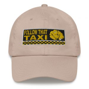 """FOLLOW THAT TAXI"" Yupoong Dad Hat"