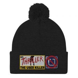 """""""MR. THRILLER, THE UBER KILLER"""" Sportsman Pom-Pom Beanie"""