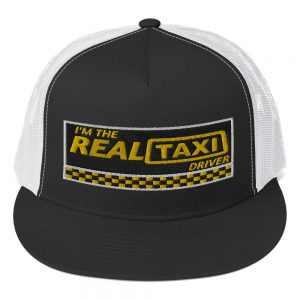 """""""I'M THE REAL TAXI DRIVER – v1"""" Embroidered Yupoong Trucker Cap"""
