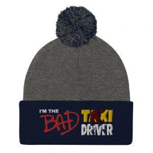 """""""I'M THE BAD TAXI DRIVER"""" Sportsman Pom-Pom Beanie"""
