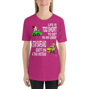 """LIFE IS TOO SHORT TO GET IN AN UBER"" Dark Color Short-Sleeve Unisex T-Shirt"