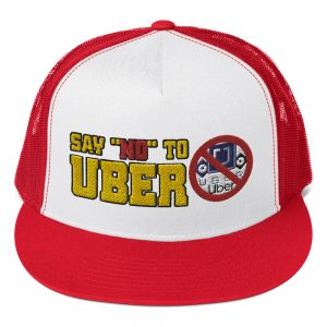 """SAY NO TO UBER – v1"" Embroidered Yupoong Trucker Cap"