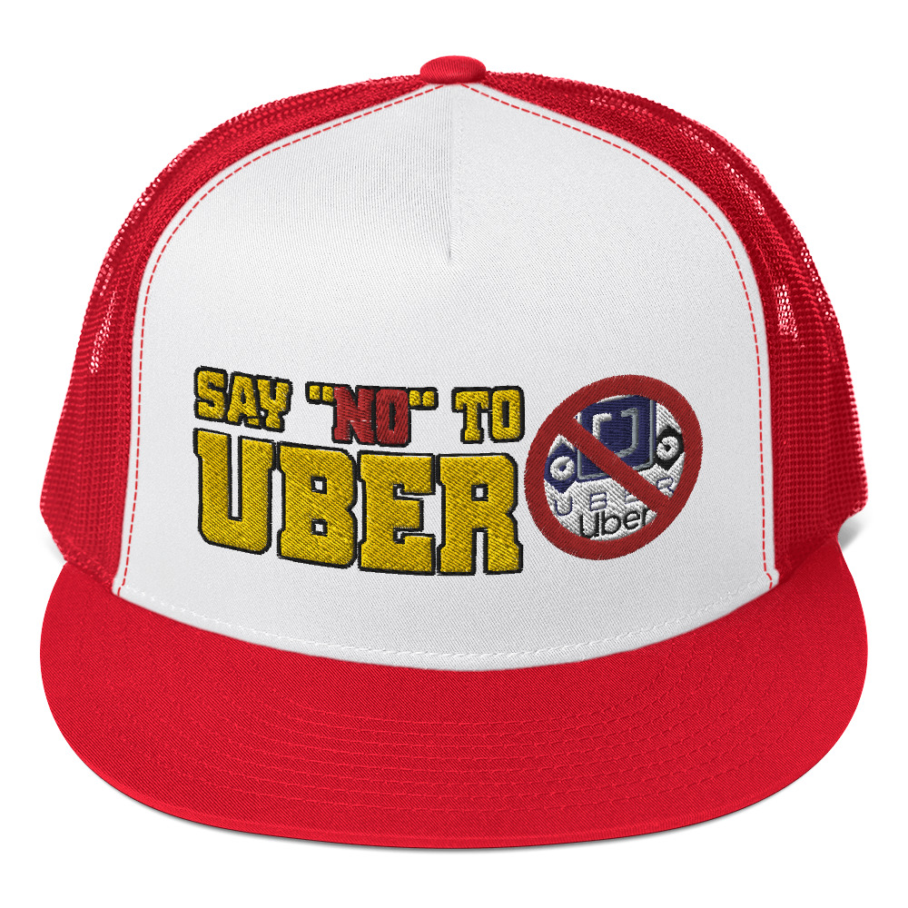 """""""SAY NO TO UBER – v1"""" Yupoong 5 Panel Trucker Cap"""