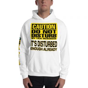 """DO NOT DISTURB MY TAXI BUSINESS"" Premium Soft & Heavy Blend Hoodie"