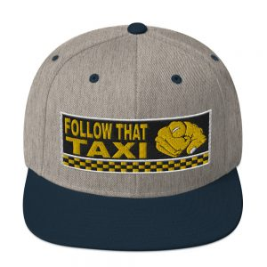 """FOLLOW THAT TAXI"" Classic Yupoong Snapback Hat"