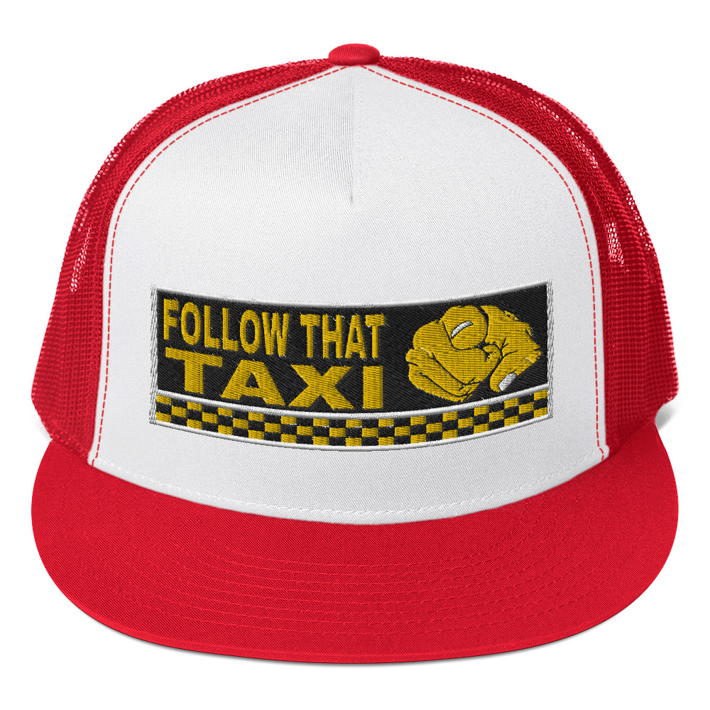 """""""FOLLOW THAT TAXI"""" Embroidered Yupoong Trucker Cap"""