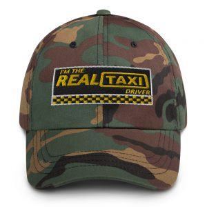 """I'M THE REAL TAXI DRIVER – v1"" Embroidered Yupoong Dad Hat"