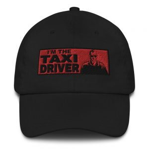 """I'M THE TAXI DRIVER"" Embroidered Yupoong Dad Hat"