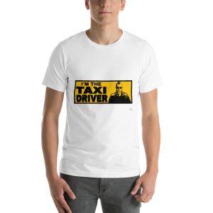 """""""I'M THE TAXI DRIVER"""" Premium Bright Color T-Shirt"""