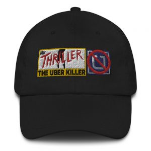 """MR. THRILLER THE UBER KILLER"" Embroidered Yupoong Dad Hat"