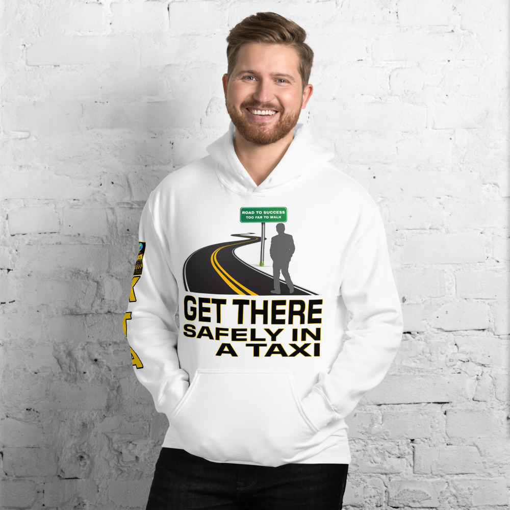 """""""GET THERE SAFELY IN A TAXI"""" Premium Soft & Heavy Blend Hoodie"""